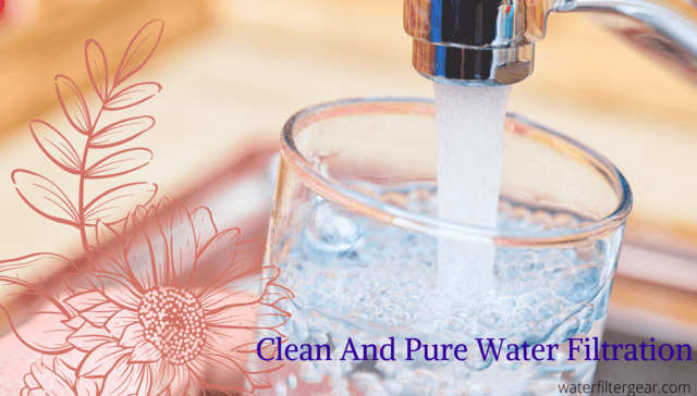 Clean And Pure Water Filtration