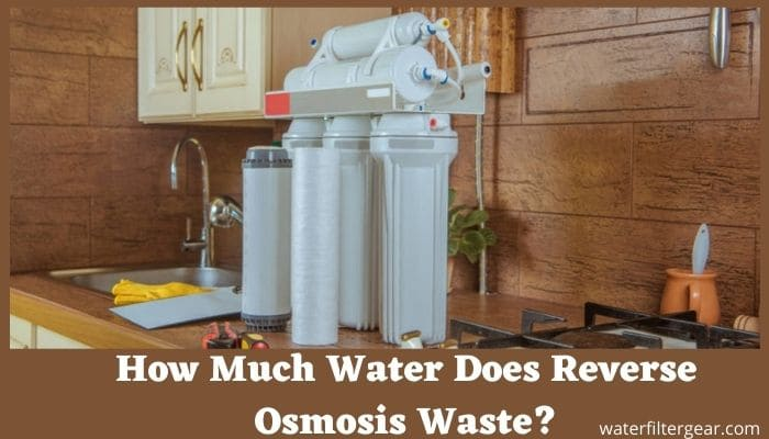 How Much Water Does Reverse Osmosis Waste