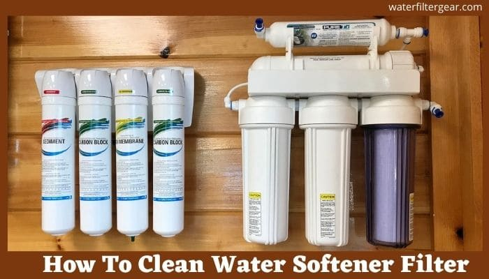 How To Clean Water Softener Filter